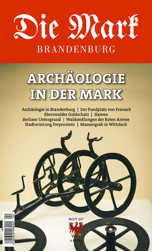 Nr. 107 Archäologie in der Mark